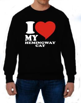 I Love My Hemingway Cat Sweatshirt