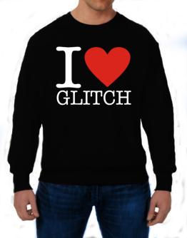 I Love Glitch Sweatshirt
