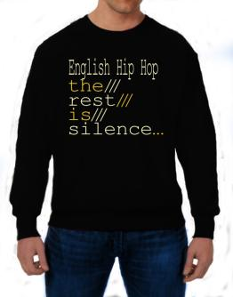 English Hip Hop The Rest Is Silence... Sweatshirt