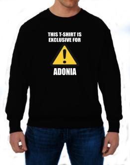 This T-shirt Is Exclusive For Adonia Sweatshirt