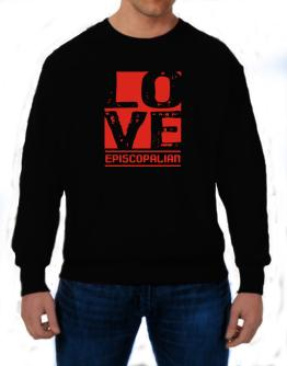 Love Episcopalian Sweatshirt