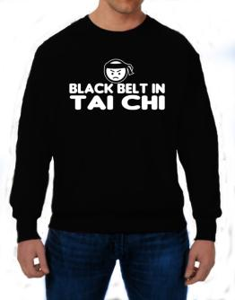 Black Belt In Tai Chi Sweatshirt