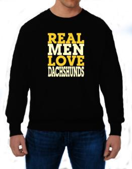Real Men Love Dachshunds Sweatshirt