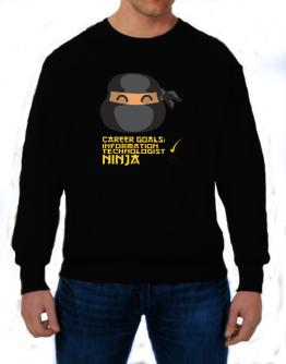 Carrer Goals: Information Technologist - Ninja Sweatshirt