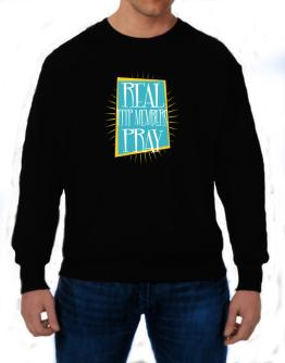 Real Tttp Members Pray Sweatshirt