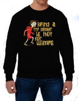 Being A Tttp Member Is Not For Wimps Sweatshirt