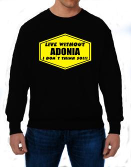 Live Without Adonia , I Don