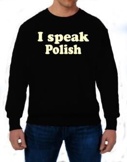 I Speak Polish Sweatshirt
