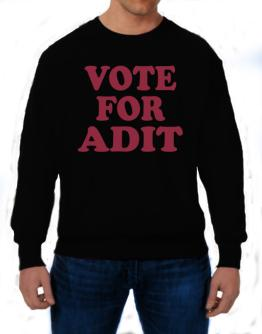 Vote For Adit Sweatshirt