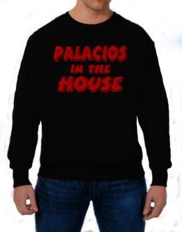 Palacios In The House Sweatshirt
