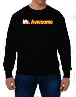 Mr. Awesome Sweatshirt