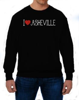 I love Asheville cool style Sweatshirt