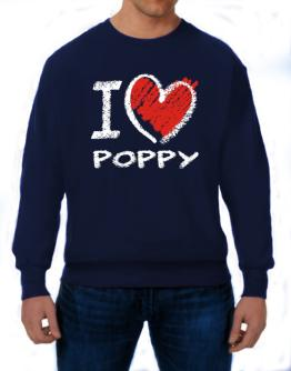 I love Poppy chalk style Sweatshirt