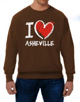 I love Asheville chalk style Sweatshirt