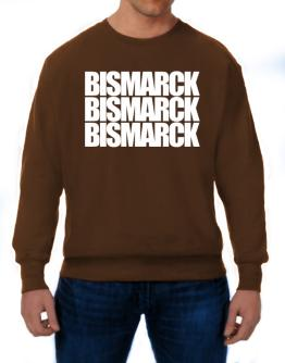 Bismarck three words Sweatshirt