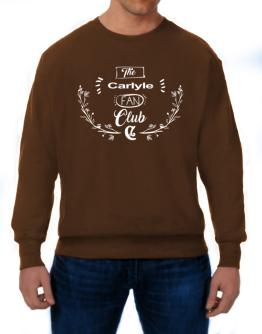 The Carlyle fan club 2 Sweatshirt