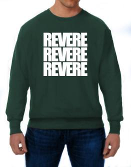Revere three words Sweatshirt