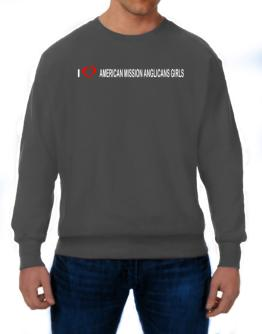 I love American Mission Anglicans Girls Sweatshirt