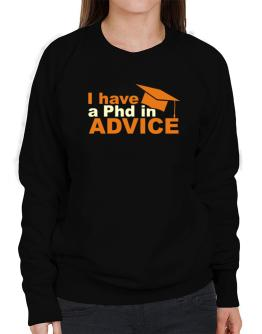 I Have A Phd In Advice Sweatshirt-Womens