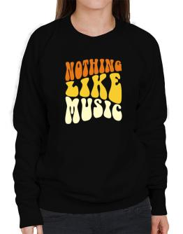 Nothing Like Music Sweatshirt-Womens