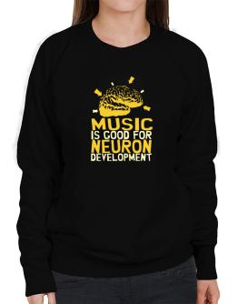 Music Is Good For Neuron Development Sweatshirt-Womens