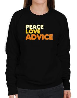 Peace Love Advice Sweatshirt-Womens
