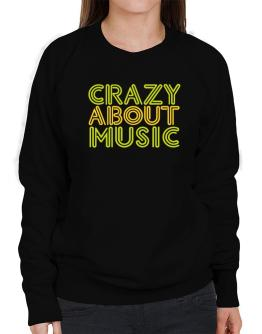 Crazy About Music Sweatshirt-Womens