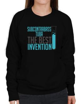 Subcontrabass Tuba The Best Invention Sweatshirt-Womens