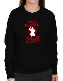 Aide By Day, Ninja By Night Sweatshirt-Womens