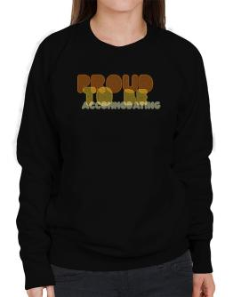 Proud To Be Accommodating Sweatshirt-Womens