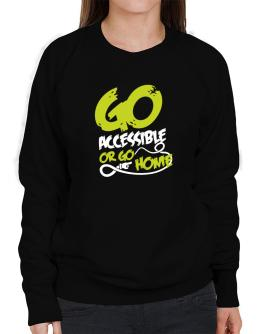Go Accessible Or Go Home Sweatshirt-Womens
