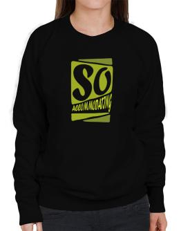So Accommodating Sweatshirt-Womens