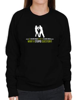 To do Krav Maga or not to do Krav Maga, what a stupid question!! Sweatshirt-Womens