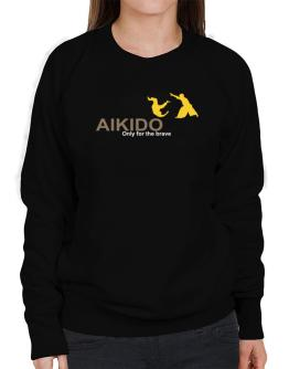 Aikido - Only For The Brave Sweatshirt-Womens
