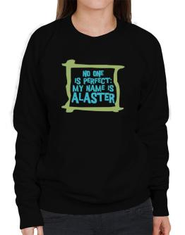 No One Is Perfect: My Name Is Alaster Sweatshirt-Womens
