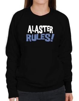 Alaster Rules! Sweatshirt-Womens