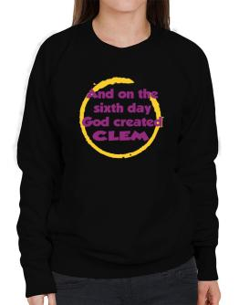 And On The Sixth Day God Created Clem Sweatshirt-Womens