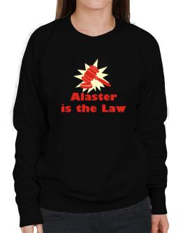Alaster Is The Law Sweatshirt-Womens