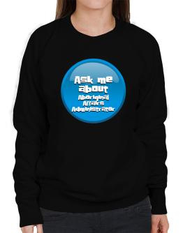 Ask Me About Aboriginal Affairs Administrator Sweatshirt-Womens