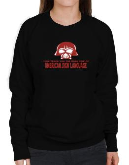 I Can Teach You The Dark Side Of American Sign Language Sweatshirt-Womens