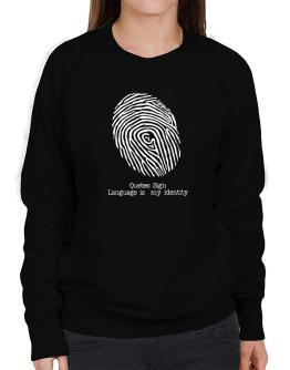 Quebec Sign Language Is My Identity Sweatshirt-Womens