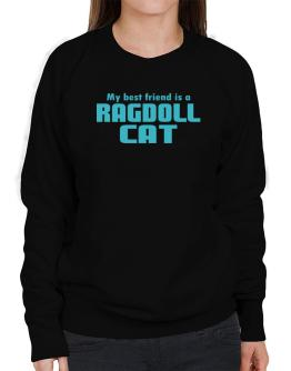 My Best Friend Is A Ragdoll Sweatshirt-Womens