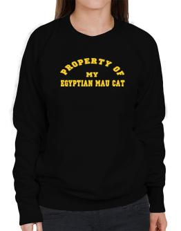 Property Of My Egyptian Mau Sweatshirt-Womens