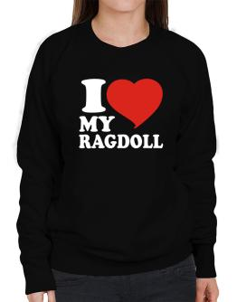I Love My Ragdoll Sweatshirt-Womens