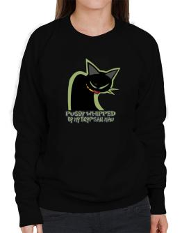 Pussy Whipped By My Egyptian Mau Sweatshirt-Womens