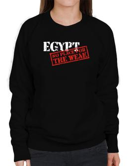 Egypt No Place For The Weak Sweatshirt-Womens