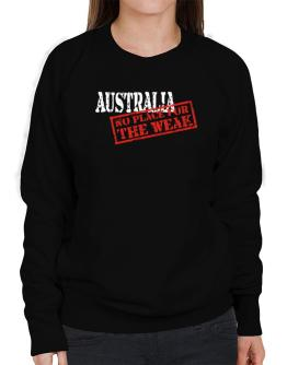 Australia No Place For The Weak Sweatshirt-Womens