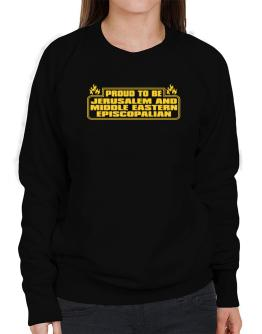 Proud To Be Jerusalem And Middle Eastern Episcopalian Sweatshirt-Womens