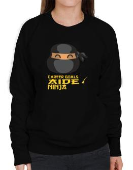 Carrer Goals: Aide - Ninja Sweatshirt-Womens