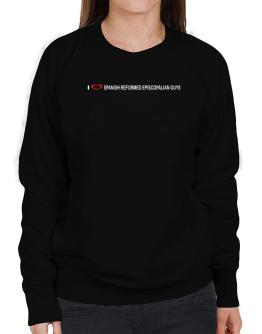 I Love Spanish Reformed Episcopalian Guys Sweatshirt-Womens